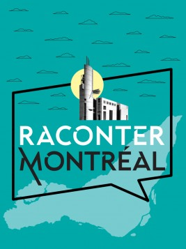 Raconter Montréal podcast